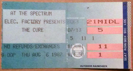 The Cure at the Spectrum in Philadelphia, Aug. 6, 1987, $14.50, which included the service charge.